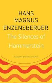 The Silences of Hammerstein by Hans Magnus Enzensberger