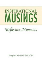 Inspirational Musings by Magdala Marie OSP Gilbert