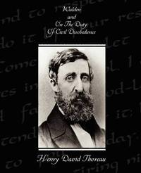 Walden and on the Duty of Civil Disobedience by Henry David Thoreau