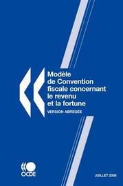 Modele De Convention Fiscale Concernant Le Revenu Et La Fortune 2008: Version Abregee -- Juillet by OECD Publishing image