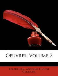 Oeuvres, Volume 2 by . Tertullian