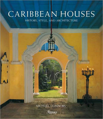 Caribbean Houses: History, Style and Architecture by Michael Connors image