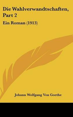 Die Wahlverwandtschaften, Part 2: Ein Roman (1913) by Johann Wolfgang von Goethe image