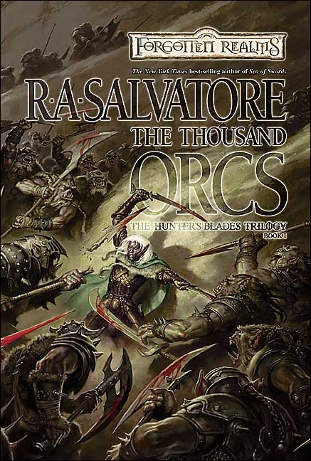 Forgotten Realms: The Thousand Orcs (Hunter's Blades #1) by R.A. Salvatore