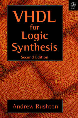 VHDL for Logic Synthesis by Andrew Rushton