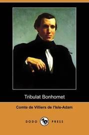 Tribulat Bonhomet (Dodo Press) by Comte de Villiers de l'Isle-Adam image