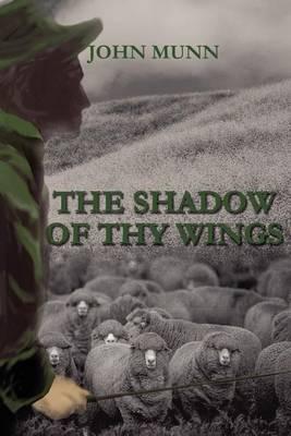 The Shadow of Thy Wings by John Munn