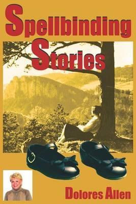 Spellbinding Stories by Dolores Allen