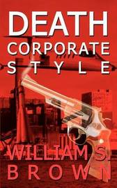 Death Corporate Style by William S. Brown image