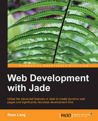 Web Development with Jade by Sean Lang