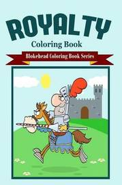 Royalty Coloring Book by The Blokehead