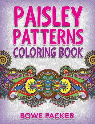 Paisley Patterns Coloring Book by Bowe Packer