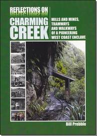 Reflections on Charming Creek by Bill Prebble