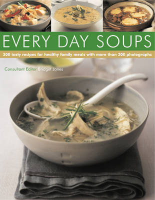 Every Day Soups - 300 Recipes for Healthy Family Meals by Catherine Atkinson image