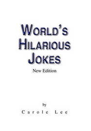 World's Hilarious Jokes by Lee Carole Lee