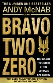 Bravo Two Zero - 20th Anniversary Edition by Andy McNab