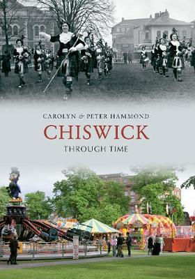 Chiswick Through Time by Peter Hammond