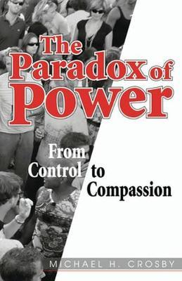 The Paradox of Power by Michael H. Crosby image