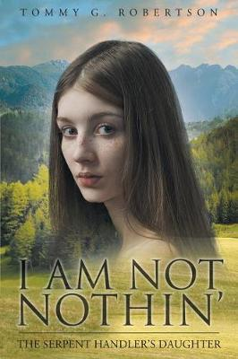 I Am Not Nothin' by Tommy G Robertson