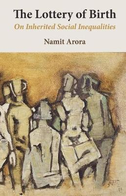 The Lottery of Birth by Namit Arora
