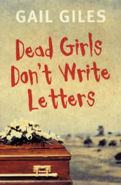 Dead Girls Don't Write Letters by Gail Giles image