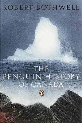 The Penguin History of Canada by Robert Bothwell image