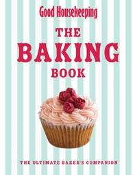 Good Housekeeping The Baking Book by Good Housekeeping Institute