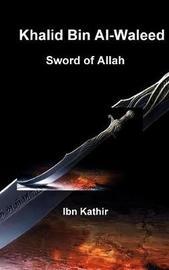 Khalid Bin Al-Waleed by Ibn Kathir