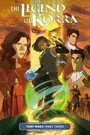 Legend Of Korra, The: Turf Wars Part 3 by Michael Dante DiMartino