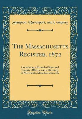 The Massachusetts Register, 1872 by Sampson Davenport and Company