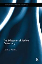 The Education of Radical Democracy by Sarah S. Amsler image
