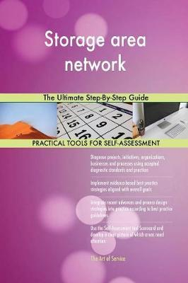 Storage Area Network the Ultimate Step-By-Step Guide by Gerardus Blokdyk image
