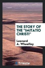 The Story of the Imitatio Christi by Leonard A. Wheatley image