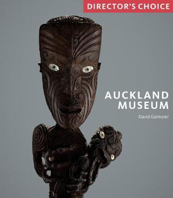 Auckland Museum Directors Choice by David Gaimster