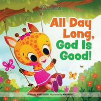 All Day Long, God Is Good by Mikal Keefer
