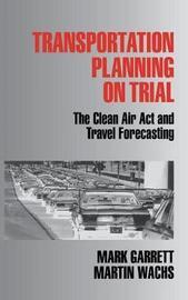 Transportation Planning on Trial by Mark E. Garrett