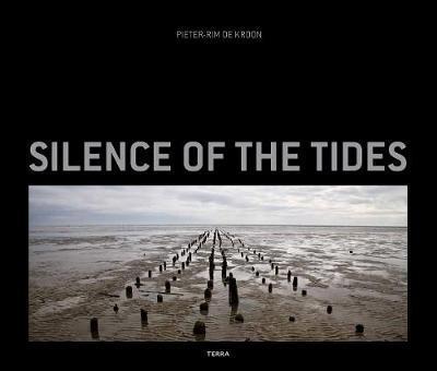 Silence of the Tides by Pieter-Rim de Kroon