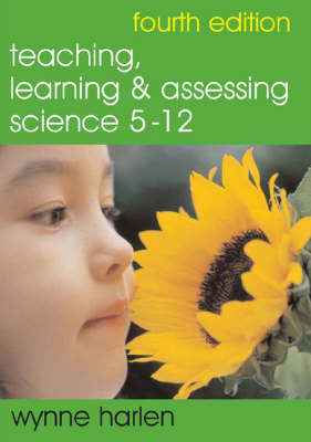 Teaching, Learning and Assessing Science 5 - 12 by Wynne Harlen image