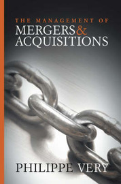 The Management of Mergers and Acquisitions by Philippe Very image