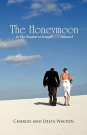 The Honeymoon: In the Shadow of Danger - Volume 2 by Charles Walton, Pro (Yale University) image