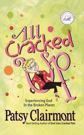 All Cracked Up by Patsy Clairmont