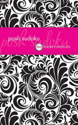 Posh Sudoku by The Puzzle Society