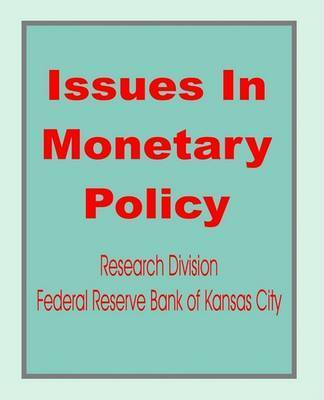 Issues in Monetary Policy by Books for Business