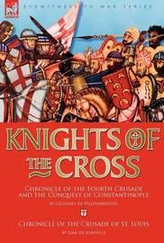 Knights of the Cross by Geoffrey de Villehardouin