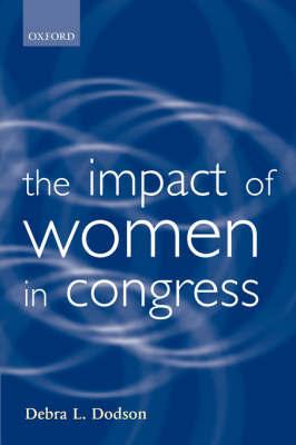 The Impact of Women in Congress by Debra L. Dodson