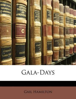 Gala-Days by Gail Hamilton image
