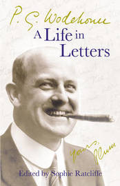 P.G. Wodehouse: A Life in Letters by P.G. Wodehouse