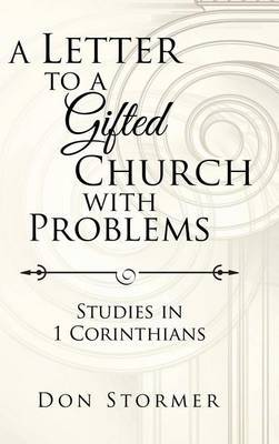 A Letter to a Gifted Church with Problems by Don Stormer