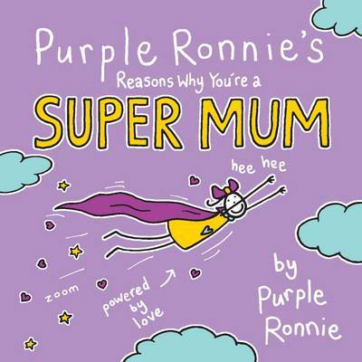 Purple Ronnie's Reasons Why You're a Super Mum by Giles Andreae