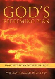 God's Redeeming Plan by William Edward Dewberry
